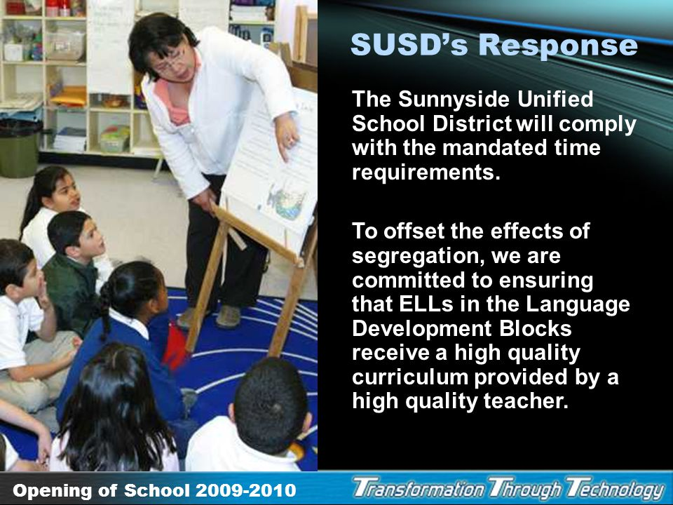 SUSD's Response The Sunnyside Unified School District will comply with the mandated time requirements.