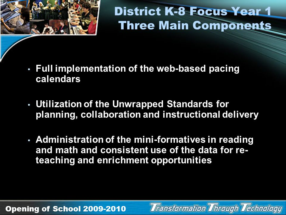 District K-8 Focus Year 1 Three Main Components