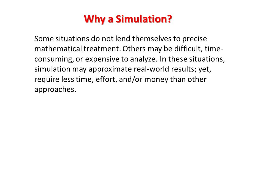 Why a Simulation