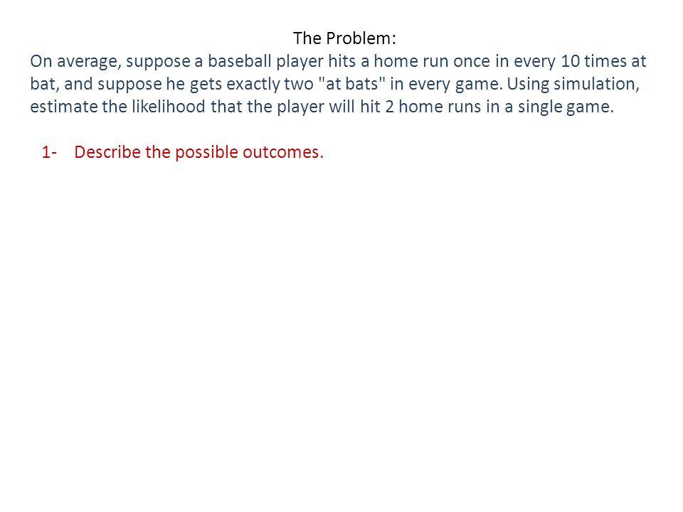 1- Describe the possible outcomes.