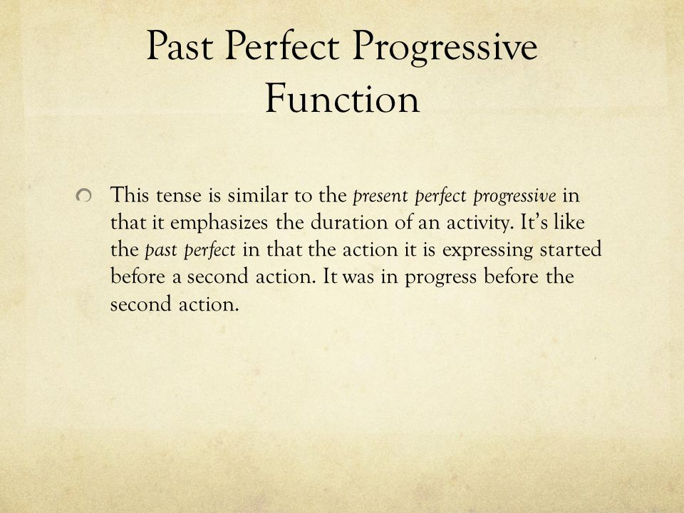 Past Perfect Progressive Function