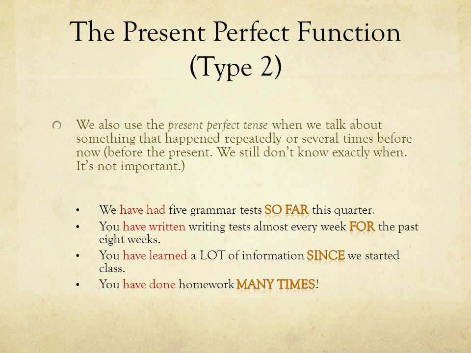 The Present Perfect Function (Type 2)