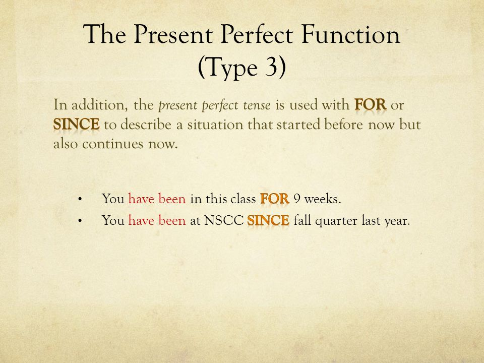 The Present Perfect Function (Type 3)