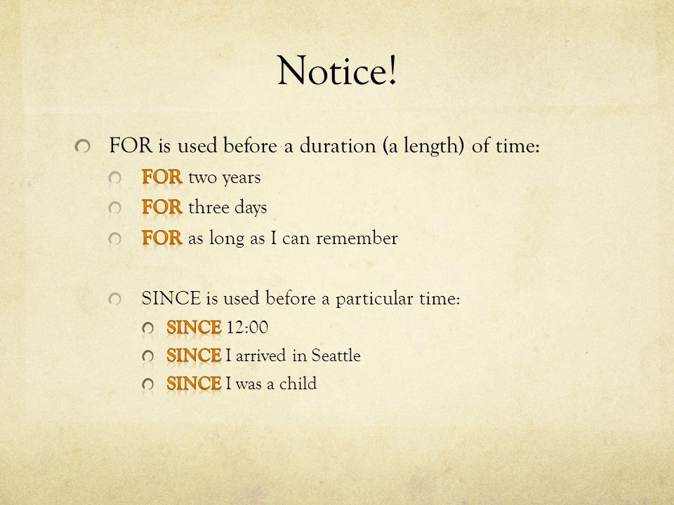 Notice! FOR is used before a duration (a length) of time: