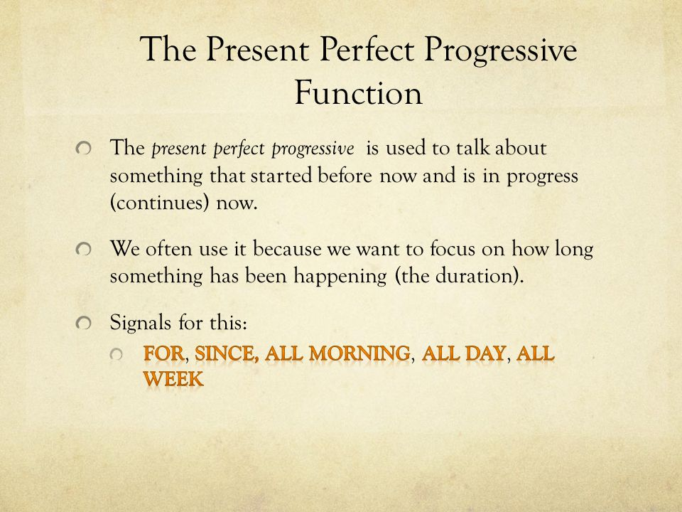 The Present Perfect Progressive Function