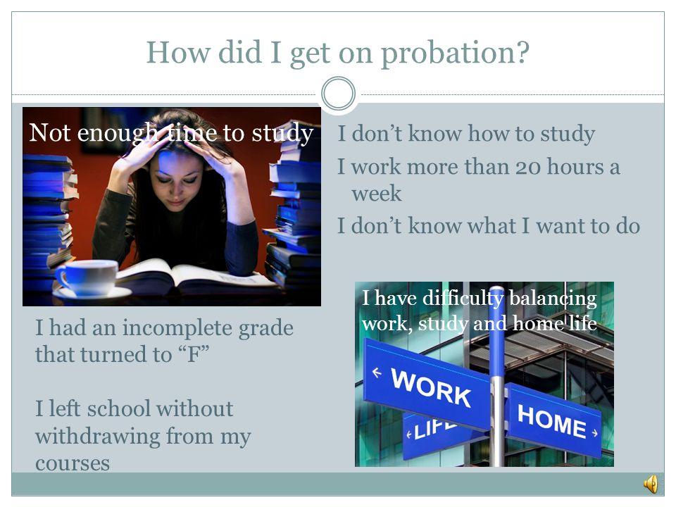 How did I get on probation