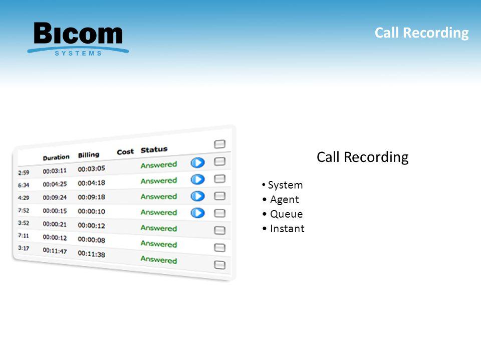 Call Recording Call Recording System • Agent • Queue • Instant