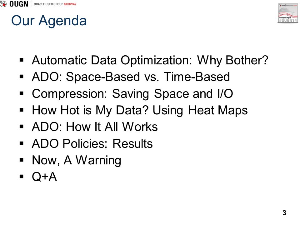 Our Agenda Automatic Data Optimization: Why Bother
