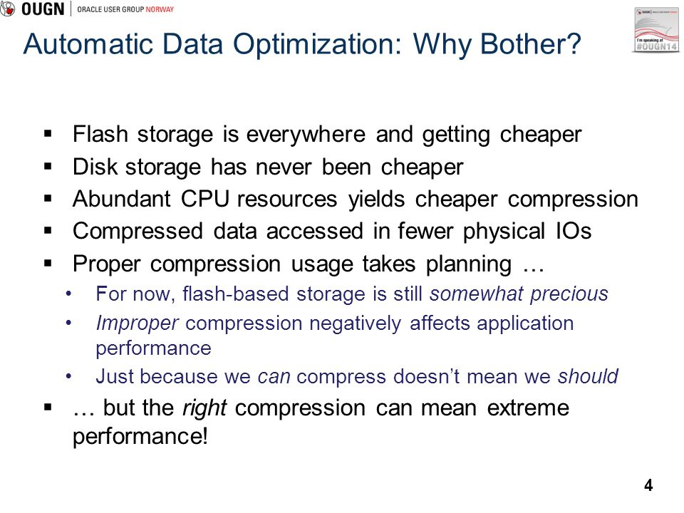 Automatic Data Optimization: Why Bother