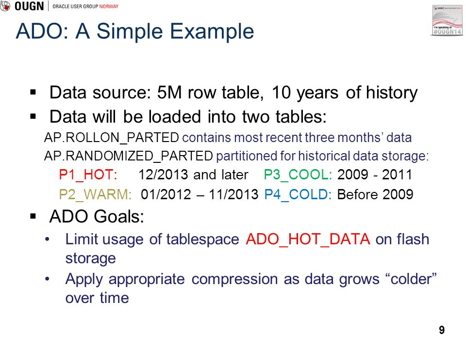 ADO: A Simple Example Data source: 5M row table, 10 years of history