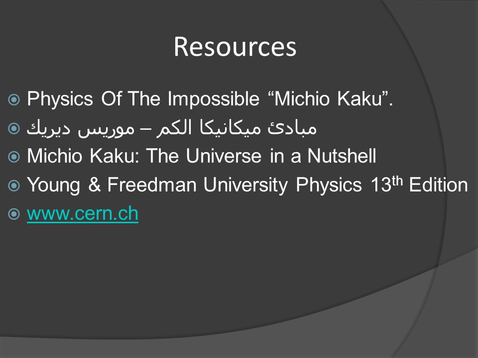 Resources Physics Of The Impossible Michio Kaku .