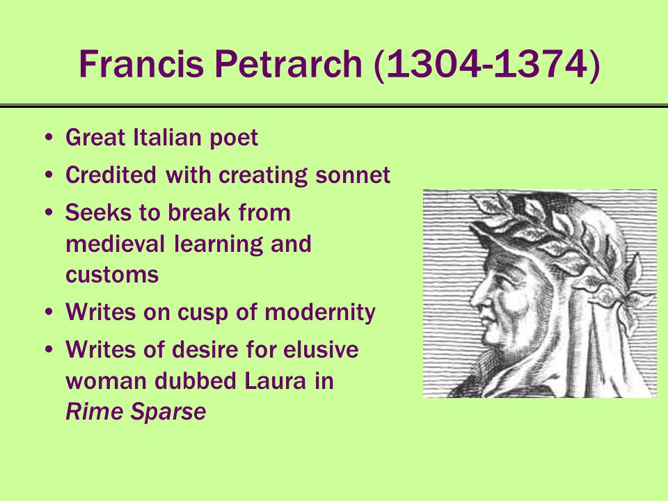 Francis Petrarch (1304-1374) Great Italian poet