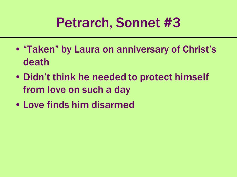 Petrarch, Sonnet #3 Taken by Laura on anniversary of Christ's death