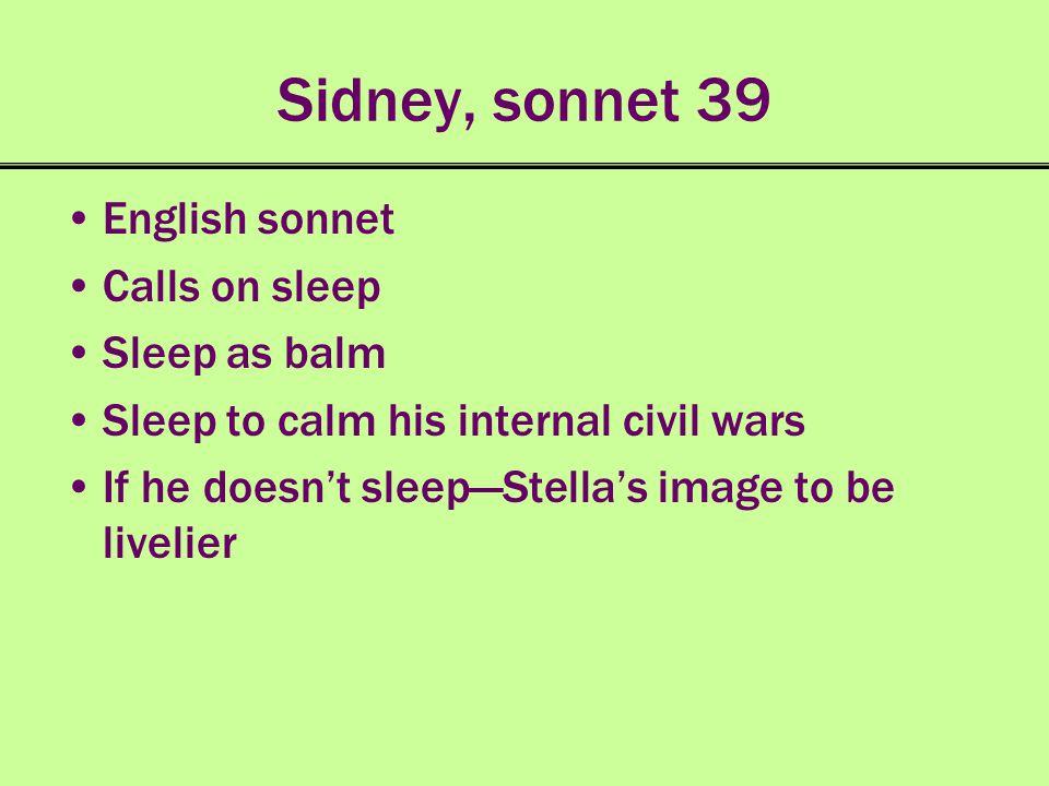 Sidney, sonnet 39 English sonnet Calls on sleep Sleep as balm