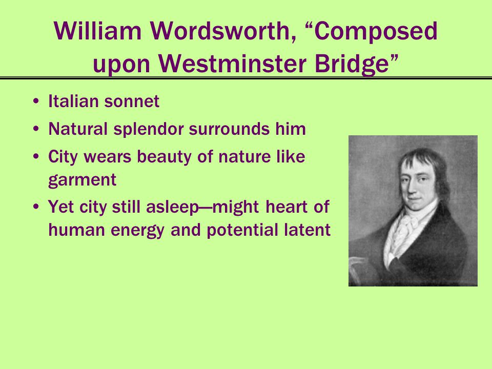pied beauty and composed upon westminster Wordsworth is in awe of the scenic beauty of the morning sun radiating from  london's  emotions in composed upon westminster bridge and pied beauty.