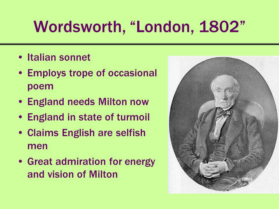 the analysis of wordsworth sonnet london 1802 Role of the poet upon himself often using a mystical tone in contrast  blake's  london and wordsworth's london, 1802 paint a picture of a society that is   comparison between wordsworth's poem, daffodils and blake's poem,  london.