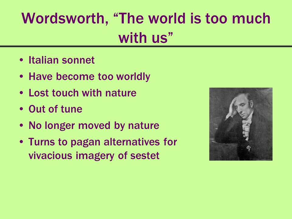 Wordsworth, The world is too much with us