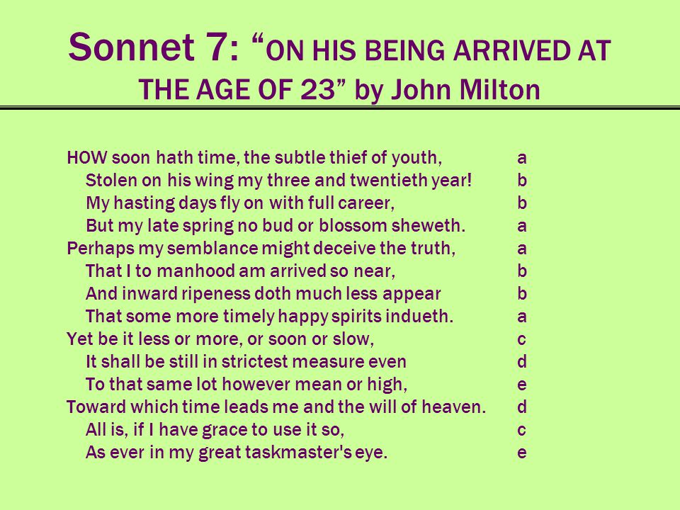 Sonnet 7: ON HIS BEING ARRIVED AT THE AGE OF 23 by John Milton