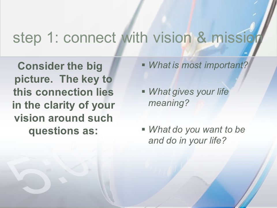 time step 1: connect with vision & mission