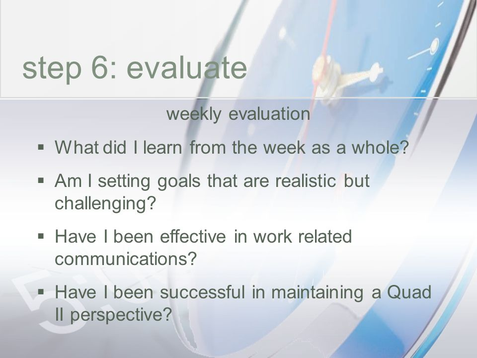 time step 6: evaluate weekly evaluation
