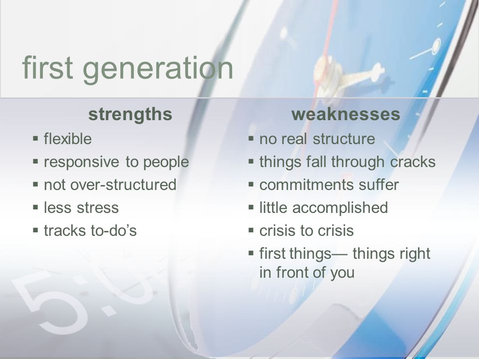 time first generation strengths weaknesses flexible