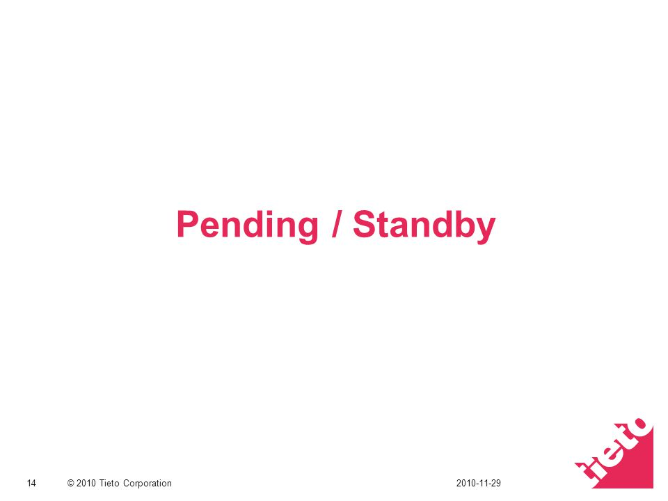 Pending / Standby 2010-11-29