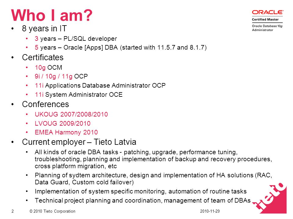 Who I am 8 years in IT Certificates Conferences