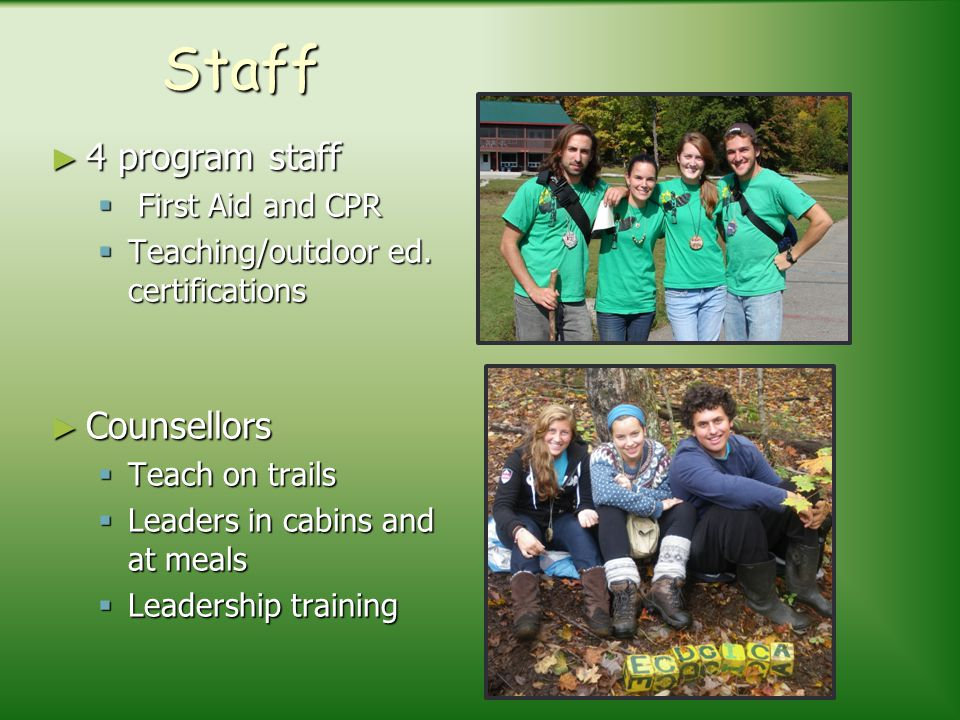 Staff 4 program staff Counsellors First Aid and CPR