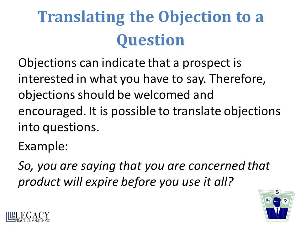 Translating the Objection to a Question