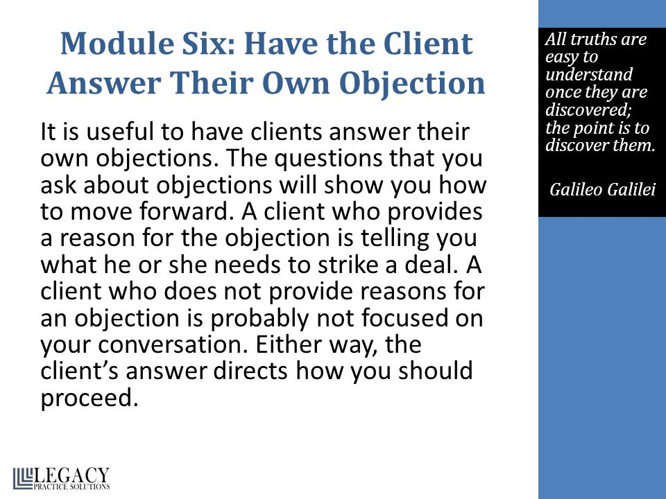 Module Six: Have the Client Answer Their Own Objection