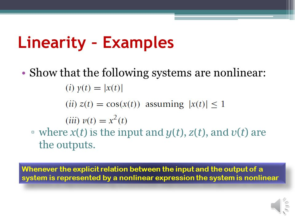 Linearity – Examples Show that the following systems are nonlinear: