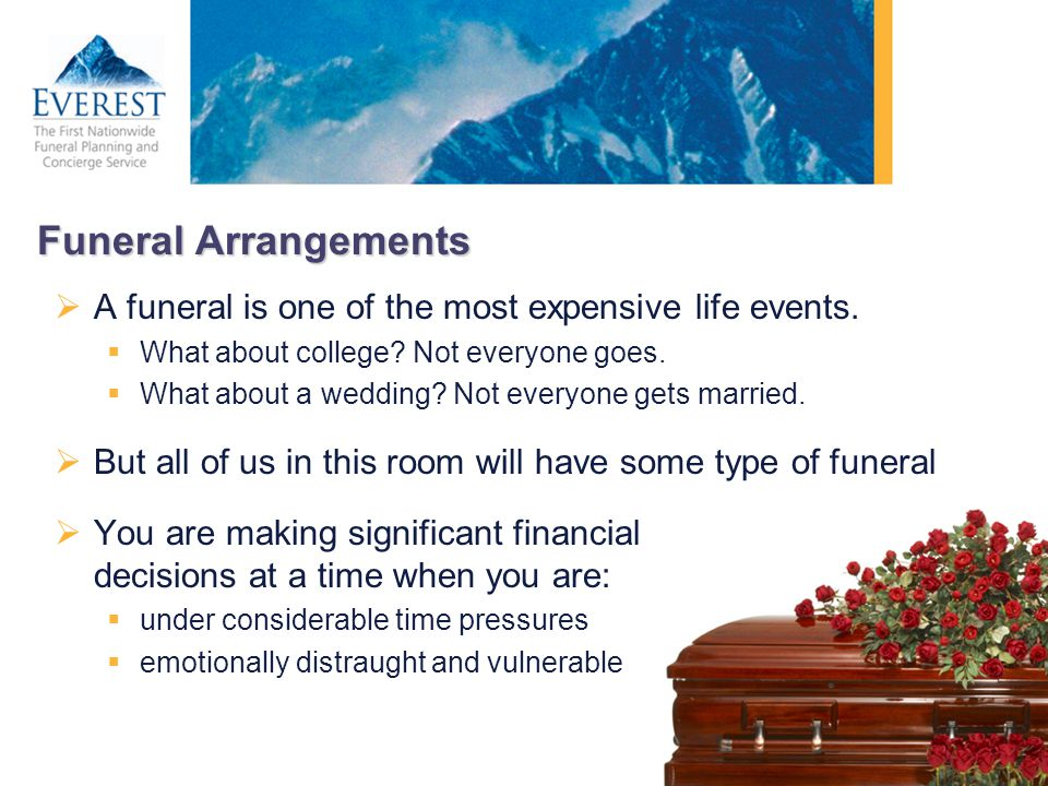 Funeral Arrangements A funeral is one of the most expensive life events. What about college Not everyone goes.
