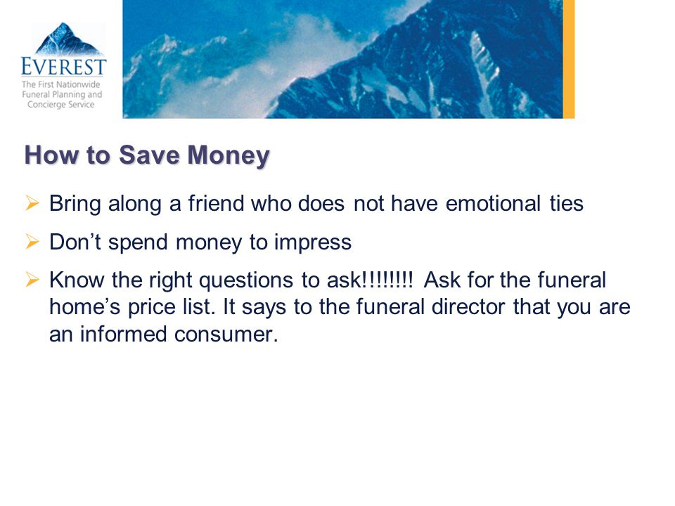How to Save Money Bring along a friend who does not have emotional ties. Don't spend money to impress.