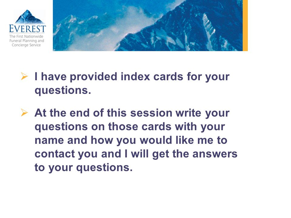 I have provided index cards for your questions.