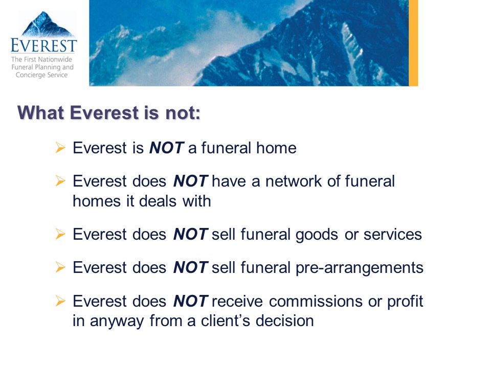 What Everest is not: Everest is NOT a funeral home