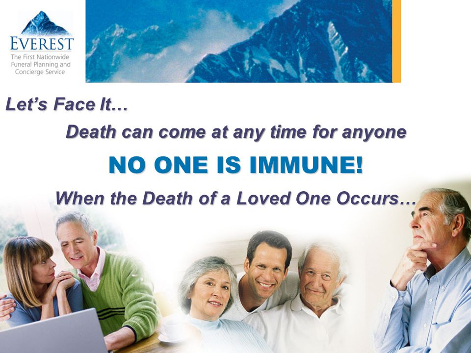 NO ONE IS IMMUNE! Let's Face It… Death can come at any time for anyone