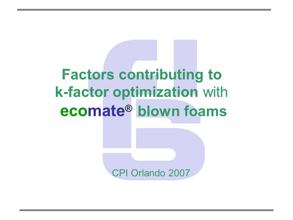 Factors contributing to k-factor optimization with ecomate® blown foams