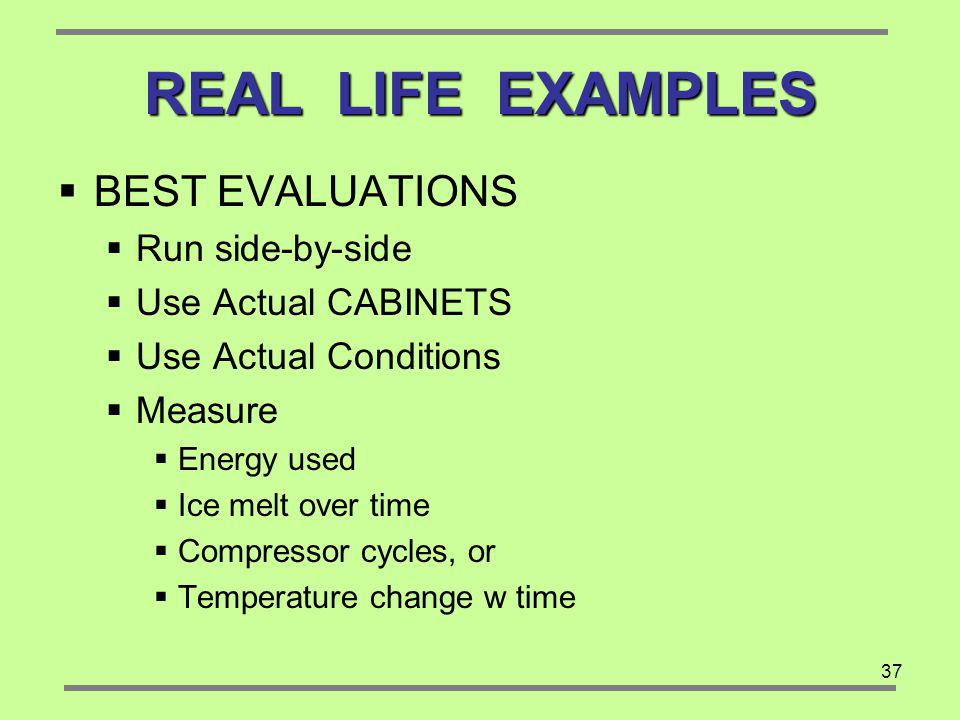 REAL LIFE EXAMPLES BEST EVALUATIONS Run side-by-side