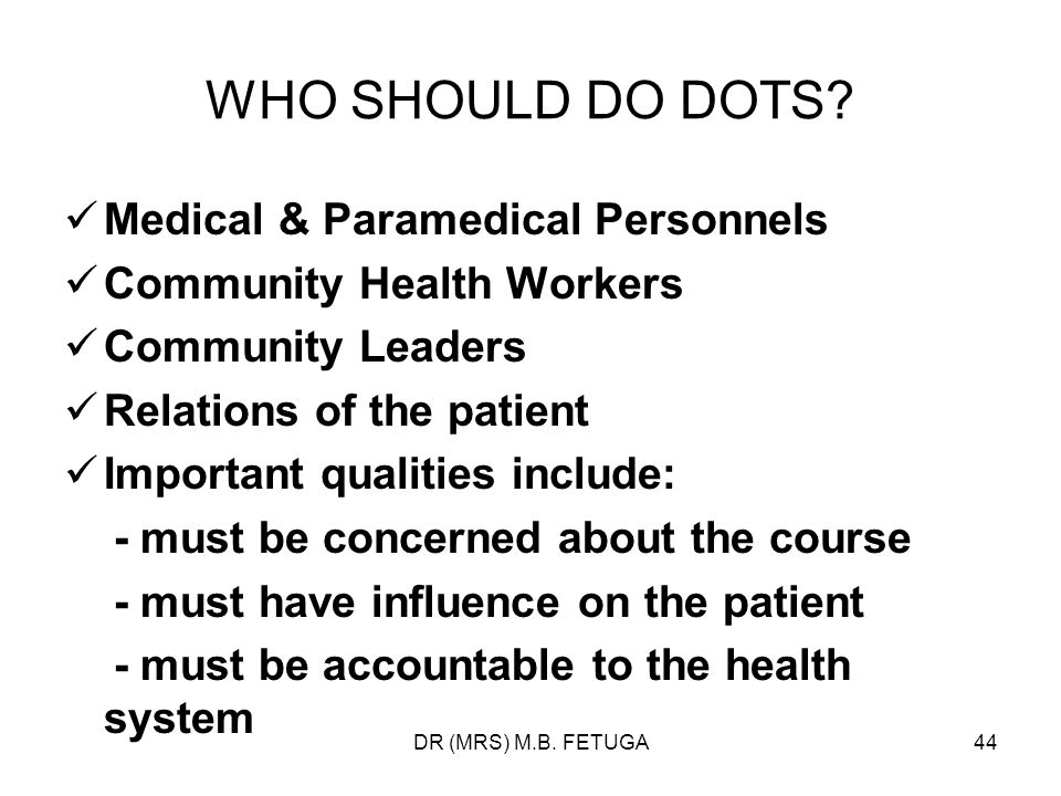 WHO SHOULD DO DOTS Medical & Paramedical Personnels