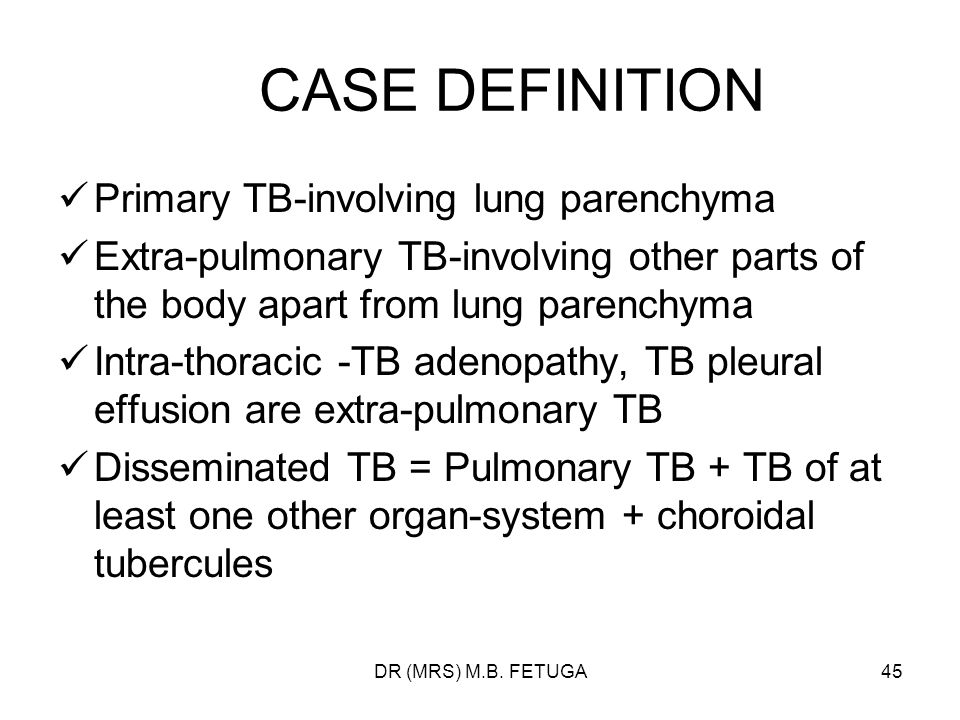 CASE DEFINITION Primary TB-involving lung parenchyma