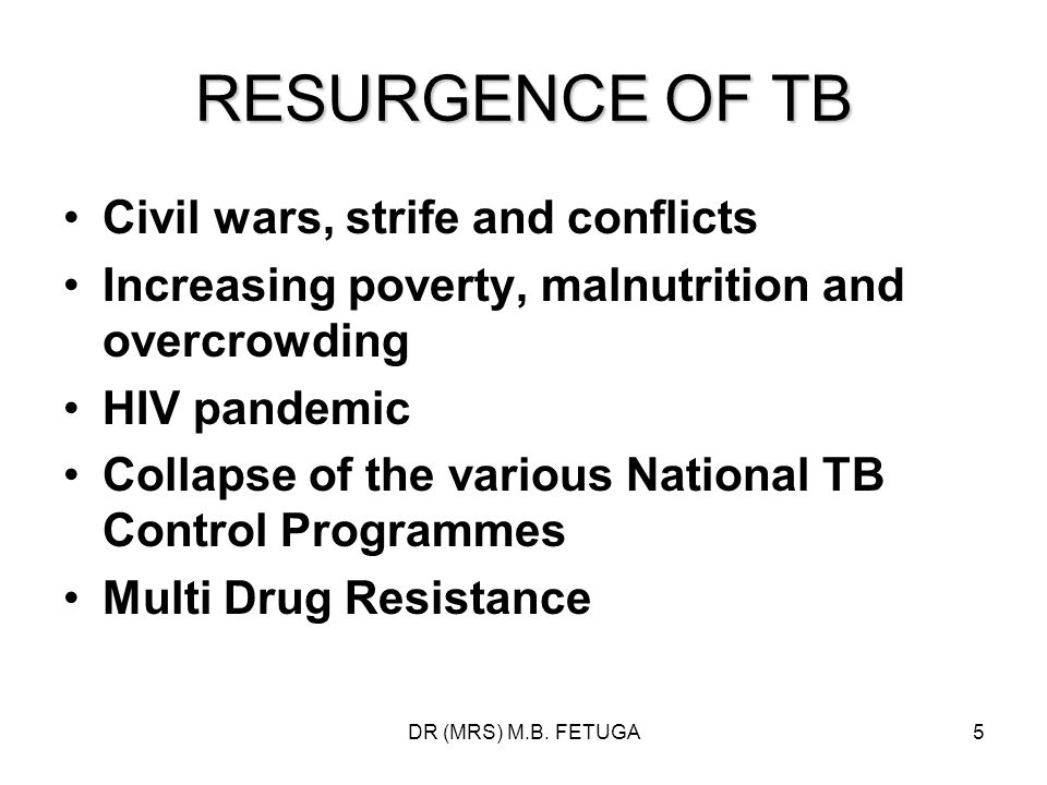 RESURGENCE OF TB Civil wars, strife and conflicts