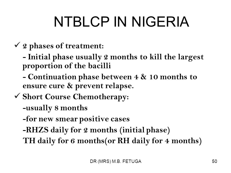 NTBLCP IN NIGERIA 2 phases of treatment: