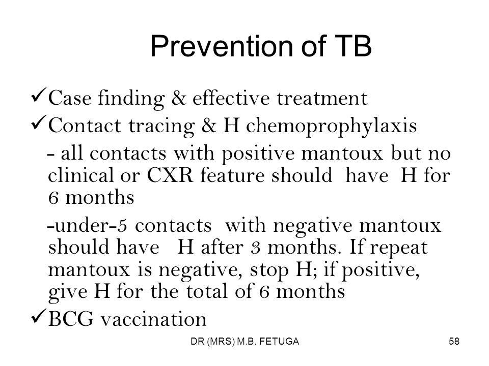 Prevention of TB Case finding & effective treatment