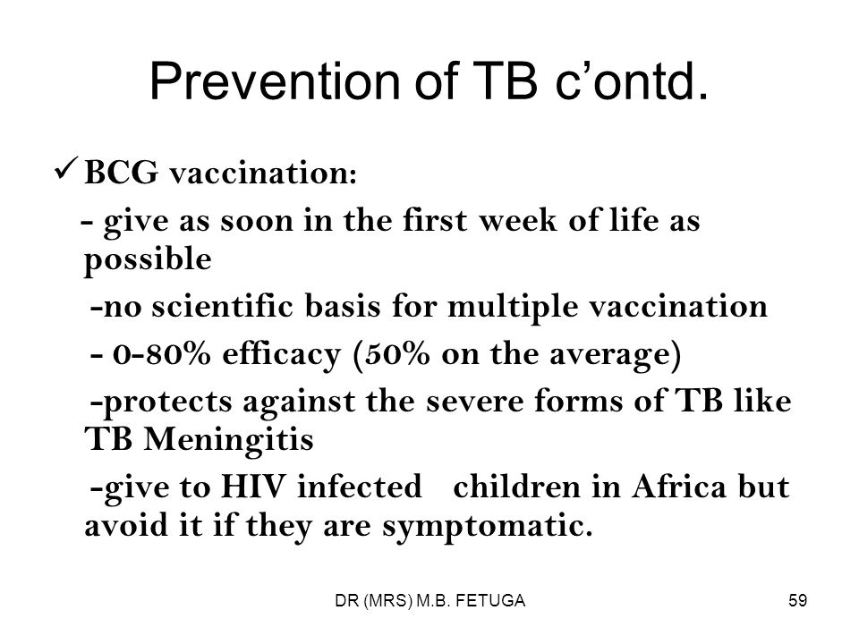 Prevention of TB c'ontd.