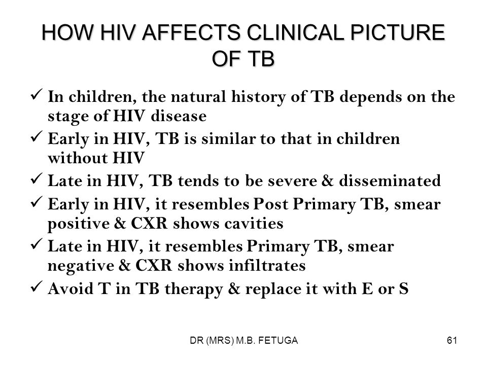 HOW HIV AFFECTS CLINICAL PICTURE OF TB