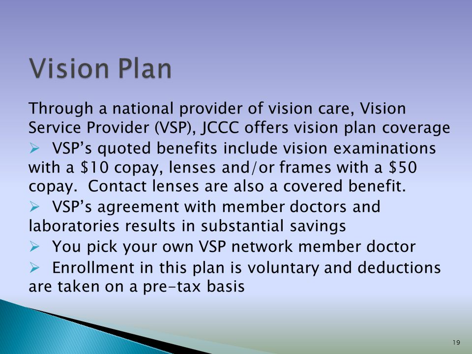 Vision Plan Through a national provider of vision care, Vision Service Provider (VSP), JCCC offers vision plan coverage.
