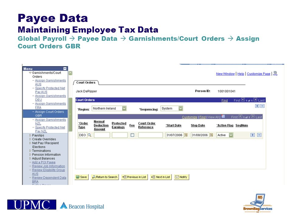 Payee Data Maintaining Employee Tax Data Global Payroll  Payee Data  Garnishments/Court Orders  Assign Court Orders GBR