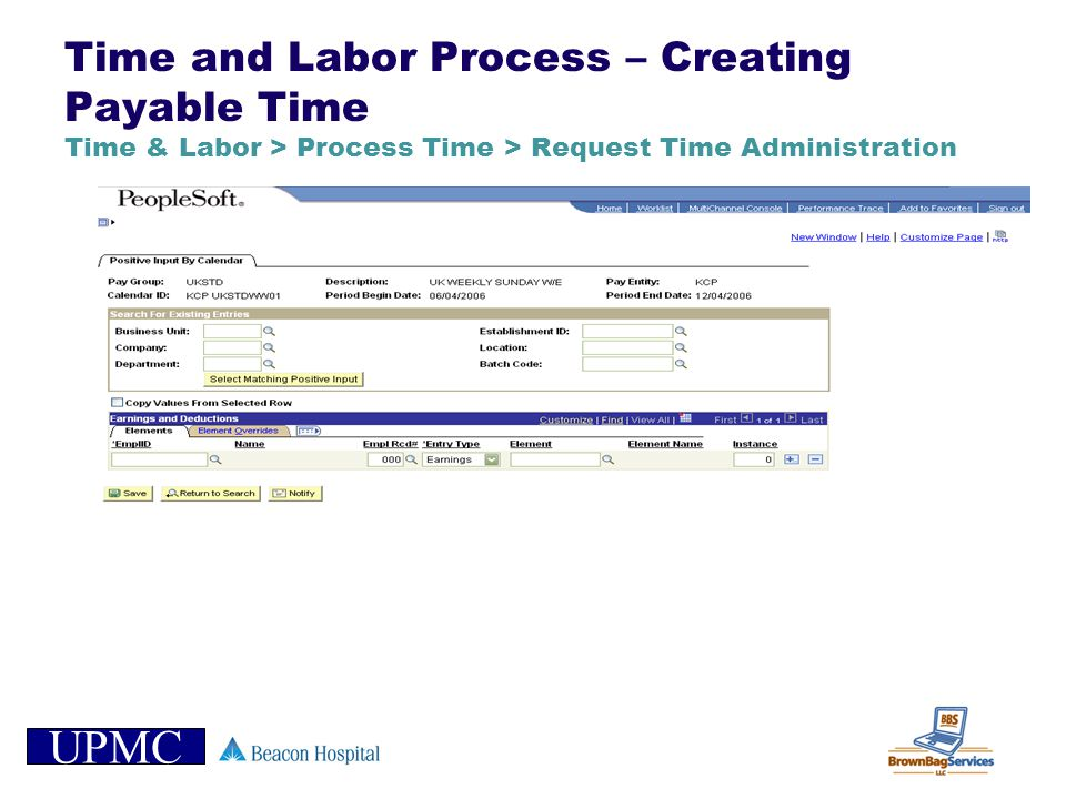 Time and Labor Process – Creating Payable Time Time & Labor > Process Time > Request Time Administration