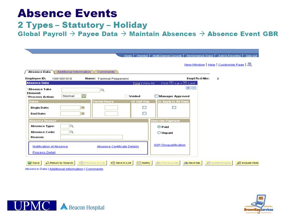 Absence Events 2 Types – Statutory – Holiday Global Payroll  Payee Data  Maintain Absences  Absence Event GBR