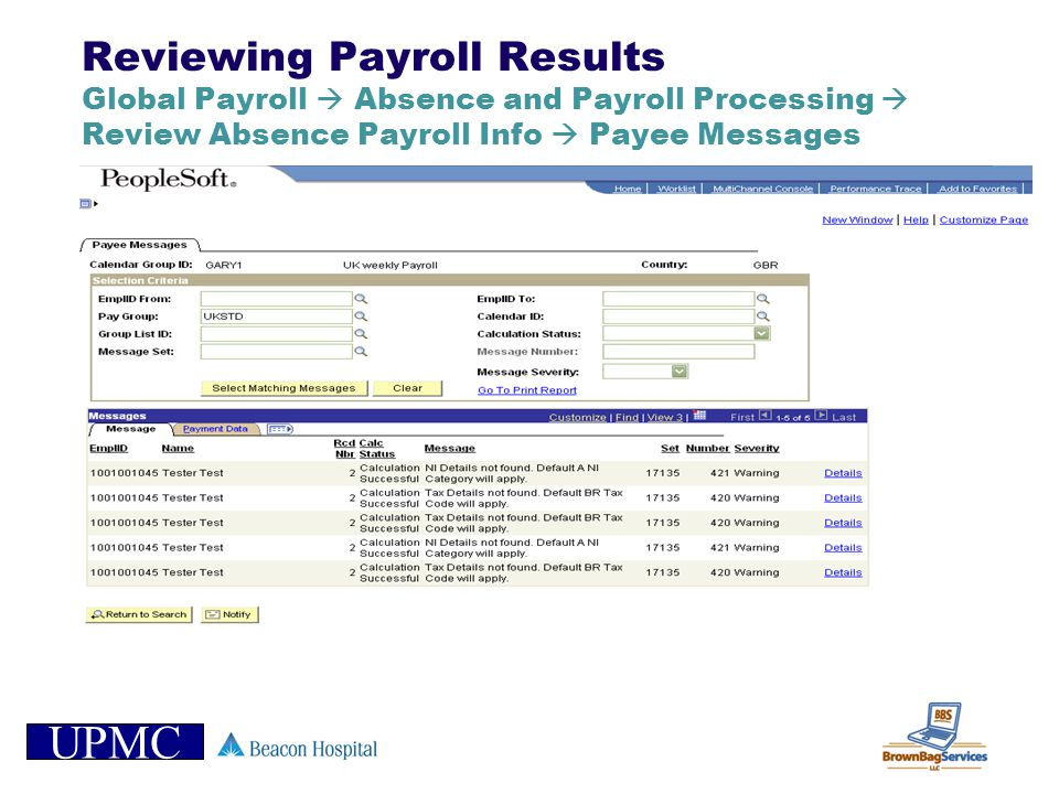 Reviewing Payroll Results Global Payroll  Absence and Payroll Processing  Review Absence Payroll Info  Payee Messages